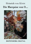 Die Marquise von O... - Heinrich von Kleist