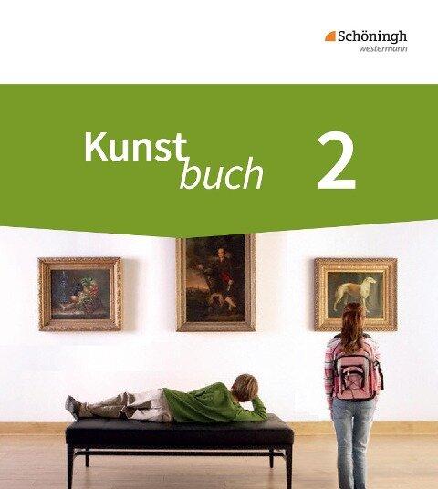 Kunstbuch 2. Schülerband. 7./8. Schuljahr Neubearbeitung -