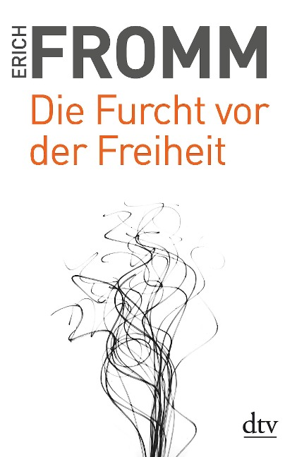 Die Furcht vor der Freiheit - Erich Fromm