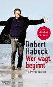 Wer wagt, beginnt - Robert Habeck