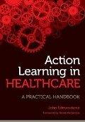 Action Learning in Healthcare - John Edmonstone