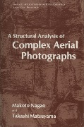 Structural Analysis of Complex Aerial Photographs - Takashi Matsuyama, Makoto Nagao