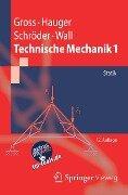 Technische Mechanik 1 - Dietmar Gross, Werner Hauger, Jörg Schröder, Wolfgang A. Wall