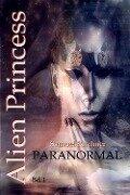 Paranormal (Alien Princess Bd1) - Samuel Kirchner