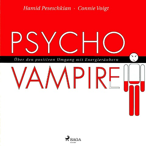 Psychovampire - Über den positiven Umgang mit Energieräubern (Ungekürzt) - Hamid Peseschkian, Connie Voigt