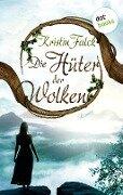 Die Hüter der Wolken - Wolkenhüter-Saga: Band 1 - Kristin Falck