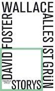 Alles ist grün - David Foster Wallace