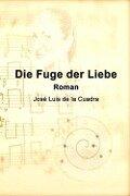 Die Fuge der Liebe - José Luis de la Cuadra
