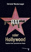 RAF oder Hollywood - Christof Wackernagel