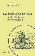 Der Dreißigjährige Krieg in der deutschen Barockliteratur - Volker Meid