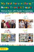 My First Persian (Farsi) Money, Finance & Shopping Picture Book with English Translations (Teach & Learn Basic Persian (Farsi) words for Children, #20) - Esta S.