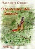 Die Kinder der Seherin - Hannelore Deinert