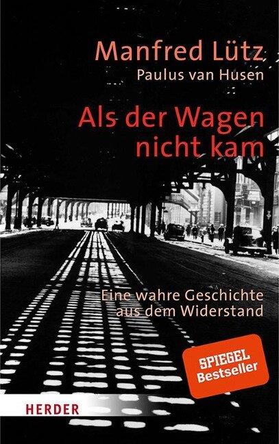 Als der Wagen nicht kam - Manfred Lütz, Paulus van Husen