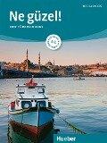 Ne güzel! A1. Kurs- und Arbeitsbuch mit 2 Audio-CDs - Dogan Tezel