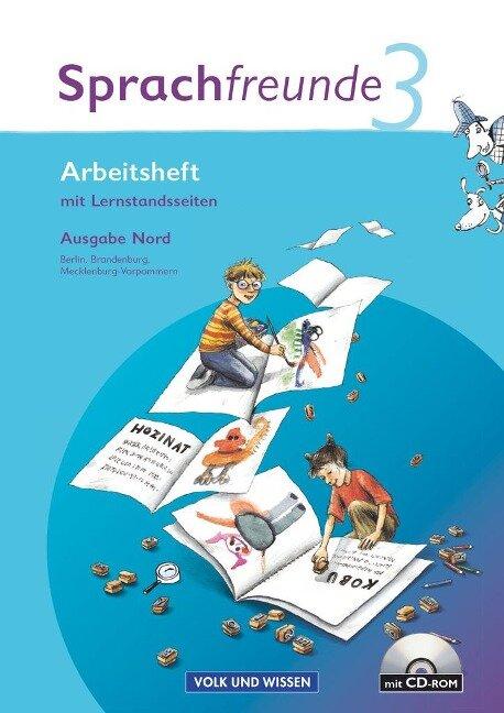 Sprachfreunde 3. Schuljahr. Neubearbeitung 2010. Ausgabe Nord (Berlin, Brandenburg, Mecklenburg-Vorpommern). Arbeitsheft mit CD-ROM -