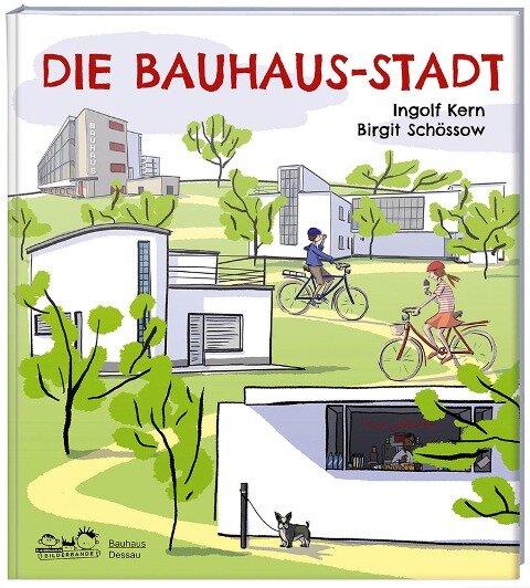 Die Bauhaus-Stadt - Ingolf Kern