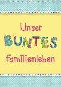 Unser buntes Familienleben (Wandkalender 2019 DIN A2 hoch) - Kathleen Bergmann
