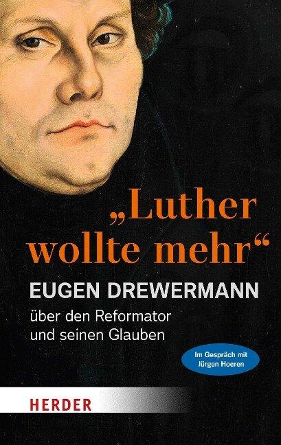 """""""Luther wollte mehr"""" - Eugen Drewermann, Jürgen Hoeren"""