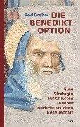 Die Benedikt-Option - Rod Dreher