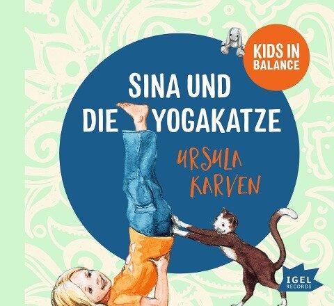 Kids in Balance. Sina und die Yogakatze - Ursula Karven, Rudi Mika