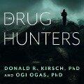 DRUG HUNTERS M - Donald R. Kirsch, Ogi Ogas