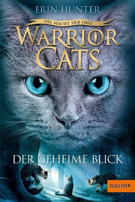 Warrior Cats Staffel 3/01 - Die Macht der Drei. Der geheime Blick - Erin Hunter
