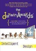 The Darwin Awards 4: Intelligent Design - Wendy Northcutt