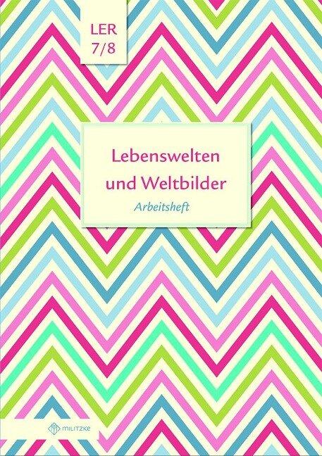Lebenswelten und Weltbilder Klassen 7/8 - Helge Eisenschmidt