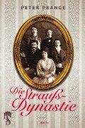 Die Strauß-Dynastie - Peter Prange
