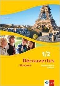 Découvertes 1/2. Série jaune. 99 grammatische Übungen für Klassen 6 und 7 1./2. Lernjahr -