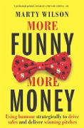 More Funny, More Money - Marty Wilson