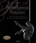 Poledance Passion - Technik, Training, Leidenschaft - Nadine Rebel, Christina Bulka, Julia Rößle