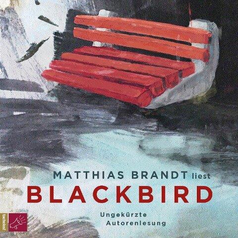 Blackbird (Ungekürzt) - Matthias Brandt