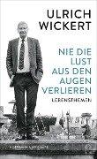 Nie die Lust aus den Augen verlieren - Ulrich Wickert
