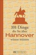 101 Dinge, die Sie über Hannover wissen müssen -