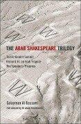 Arab Shakespeare Trilogy - Sulayman Al Bassam
