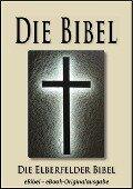 Die BIBEL | Elberfelder Ausgabe (eBibel - Für eBook-Lesegeräte optimierte Ausgabe) - Gott