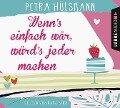 Wenn's einfach wär, würd's jeder machen - Petra Hülsmann