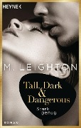 Tall, Dark & Dangerous - M. Leighton