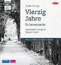 Vierzig Jahre. Ein Lebensbericht - Günter de Bruyn