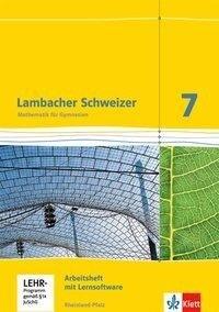 Lambacher Schweizer. 7. Schuljahr. Arbeitsheft plus Lösungsheft und Lernsoftware. Neubearbeitung. Rheinland-Pfalz -