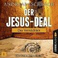 Der Jesus-Deal - Folge 01: Das Vermächtnis. - Andreas Eschbach