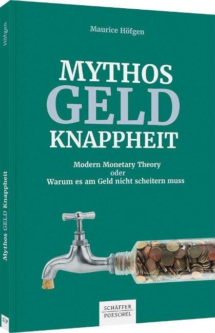 Mythos Geldknappheit - Maurice Höfgen