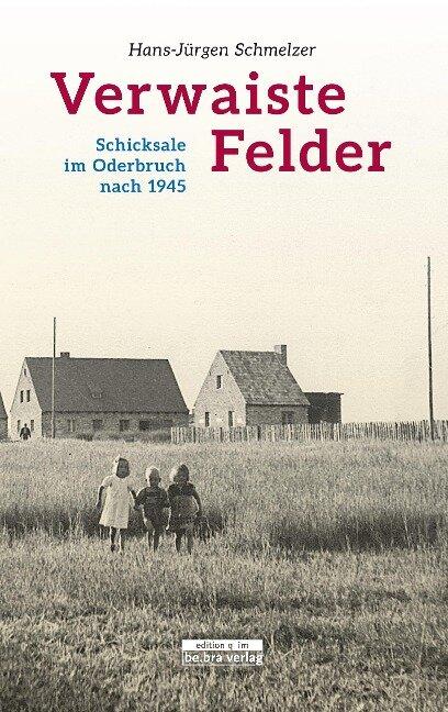 Verwaiste Felder - Hans-Jürgen Schmelzer