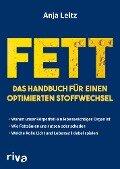 Fett. Das Handbuch für einen optimierten Stoffwechsel - Anja Leitz