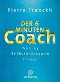 Der 6-Minuten-Coach - Pierre Franckh