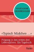 »Typisch Mädchen ...« - Marianne Grabrucker