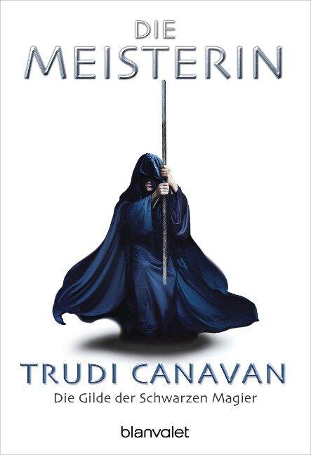 Die Gilde der Schwarzen Magier 3 - Die Meisterin - Trudi Canavan