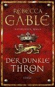 Der dunkle Thron - Band 4 - Rebecca Gablé