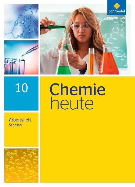 Chemie heute 10. Arbeitsheft. Sekundarstufe 1. Sachsen -